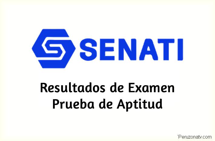 Resultados y Puntajes de Examen Prueba de Aptitud SENATI