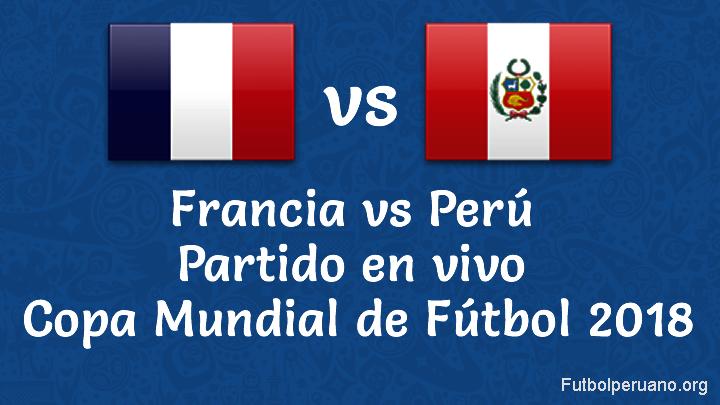 Perú vs Francia en VIVO Copa Mundial 2018