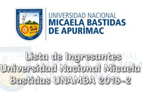 Ingresantes UNAMBA 2018-2 Resultados en www.admision.unamba.edu.pe Universidad Nacional Micaela Bastidas (Examen 26 Agosto 2018)