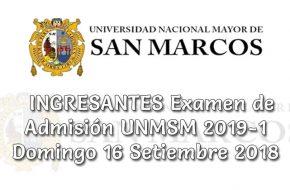 Ingresantes Examen UNMSM 2019-1 Domingo 16 Setiembre 2018