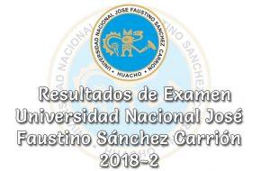 Resultados de Examen Universidad Nacional José Faustino Sánchez Carrión 2018-2