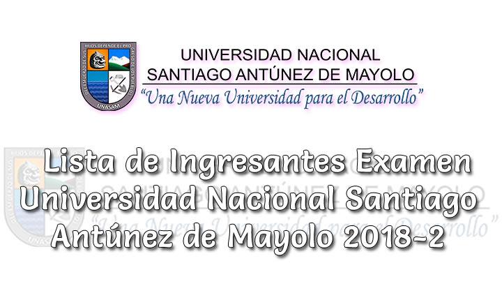 Ingresantes UNASAM 2018-2 Resultados de Examen