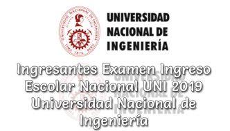 Ingresantes examen Ingreso Escolar Nacional UNI 2019