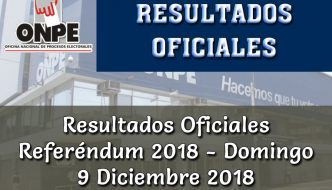 Resultados Oficiales ONPE Referéndum Domingo 9 diciembre 2018