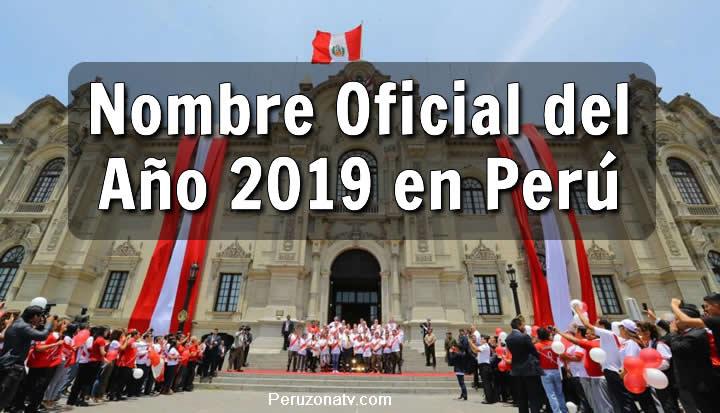 Nombre Oficial del año 2019 en el perú