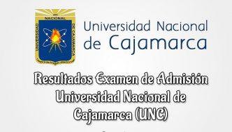 UNC Resultados Examen Universidad Nacional de Cajamarca