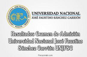 UNJFSC Resultados examen Universidad Nacional José Faustino Sánchez Carrión