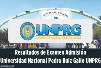 Ingresantes y Resultados Examen Admisión Universidad Nacional Pedro Ruiz Gallo UNPRG