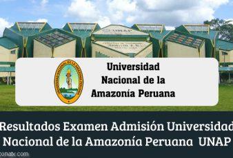 Resultados Universidad Nacional de la Amazonía Peruana UNAP Iquitos