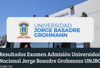 Resultados de Examen Universidad Nacional Jorge Basadre Grohmann UNJBG