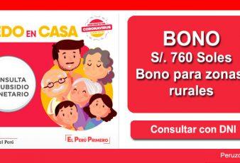 BONO 760 Soles Zonas Rurales Consultar con DNI
