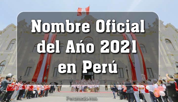 Nombre Oficial del año 2021 en Perú