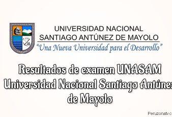 Resultados Examen Admisión Universidad Nacional Santiago Antúnez de Mayolo UNASAM