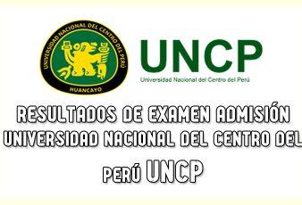 Resultados Examen UNCP Universidad nacional centro del perú